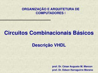 Circuitos Combinacionais Básicos  Descrição VHDL
