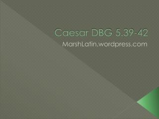 Caesar  DBG  5.39-42