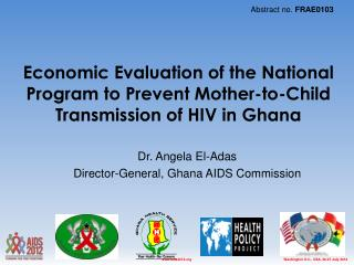 Dr. Angela El-Adas Director-General, Ghana AIDS Commission
