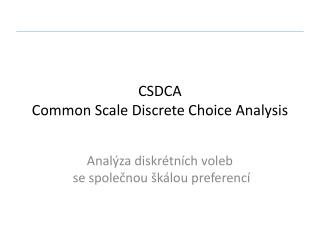 CSDCA  Common Scale Discrete Choice Analysis