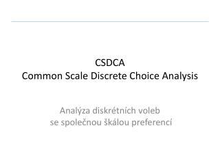CSDCA  Common Scale Discrete Choice Analysis