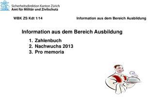 WBK ZS  Kdt  1/14           Information aus dem Bereich Ausbildung