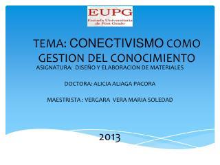 TEMA:  CONECTIVISMO COMO  GESTION DEL CONOCIMIENTO