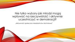 Nie tylko wybory-jak młodzi mogą wpływać na rzeczywistość i aktywnie uczestniczyć w demokracji?