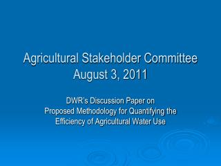 Agricultural Stakeholder Committee August 3, 2011