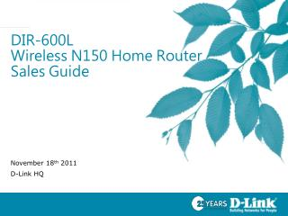 DIR-600L  Wireless N150 Home Router Sales Guide