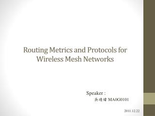 Routing  Metrics and Protocols for Wireless Mesh  Networks