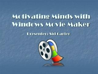 Motivating Minds  with  Windows Movie Maker