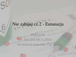 Nie zabijaj cz.2 - Eutanazja