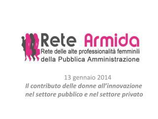 13  gennaio  2014 I l  contributo delle  donne all'innovazione