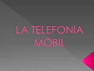 LA TELEFONIA M�BIL