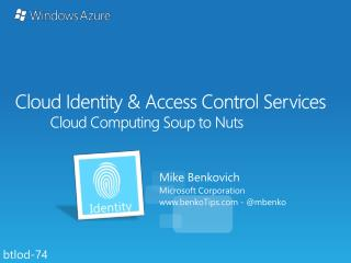 Cloud Identity & Access Control Services Cloud Computing Soup to Nuts