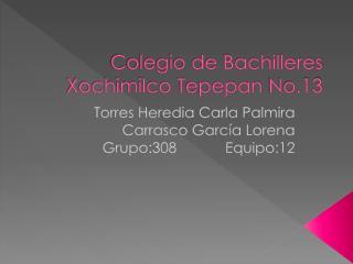 Colegio de Bachilleres  Xochimilco  Tepepan  No.13