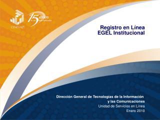 Registro en Línea EGEL Institucional
