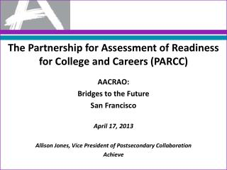 The  Partnership for Assessment of Readiness for College and Careers (PARCC)  AACRAO:
