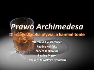 Prawo Archimedesa Dlaczego kaczka p?ywa, a kamie? tonie