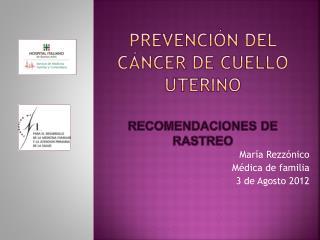 Prevención del cáncer de cuello  uterino  Recomendaciones de rastreo