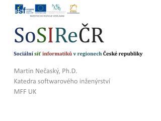 So S I Re ČR Sociální síť informatiků vregionech  České republiky