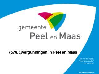 ( SNEL) vergunningen in Peel en Maas