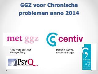 GGZ voor Chronische problemen anno 2014