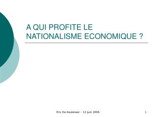 A QUI PROFITE LE NATIONALISME ECONOMIQUE ?