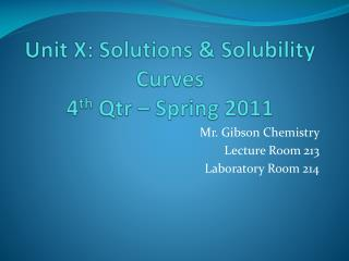 Unit X: Solutions & Solubility Curves 4 th  Qtr – Spring 2011