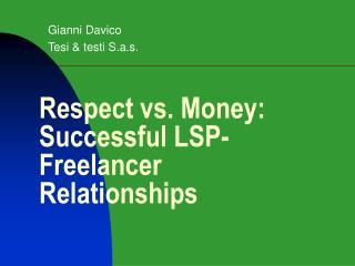 Respect vs. Money: Successful LSP-Freelancer Relationships