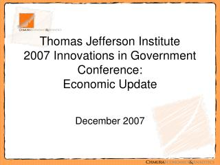 Thomas Jefferson Institute  2007 Innovations in Government Conference:  Economic Update