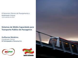 III Seminário Técnico de Planejamento e Mobilidade Urbana  13 de setembro de 2012