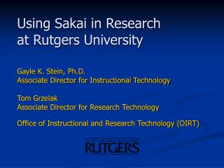 Using Sakai in Research  at Rutgers University