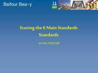 Scoring the 6 Main Standards