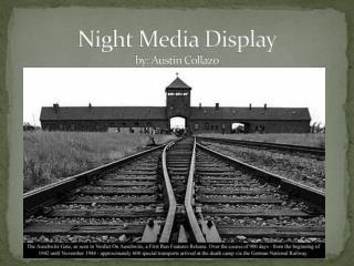 Night Media Display by: Austin Collazo