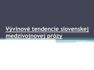 Vývinové tendencie slovenskej medzivojnovej prózy