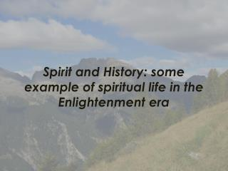 Spirit and History: some example of spiritual life in the Enlightenment era