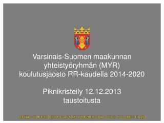 HE 190/2013 14.11.2013 – voimaan 1.1.2014 Maakunnan yhteistyöryhmä