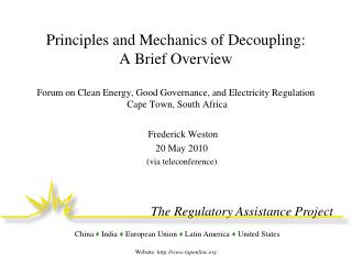 Principles and Mechanics of Decoupling:  A Brief Overview  Forum on Clean Energy, Good Governance, and Electricity Regul