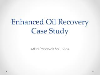 Enhanced Oil Recovery Case Study