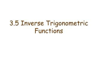 3.5 Inverse Trigonometric Functions