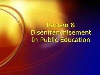 Racism & Disenfranchisement In Public Education