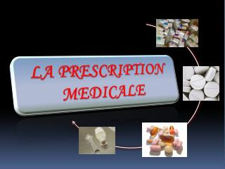 LA PRESCRIPTION MEDICALE