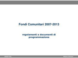 Fondi Comunitari 2007-2013