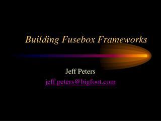 Building Fusebox Frameworks