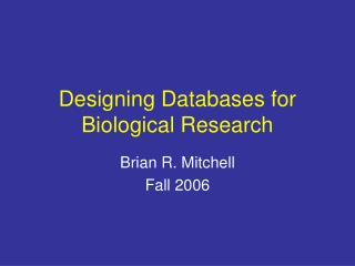 Designing Databases for Biological Research
