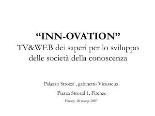"""""""INN-OVATION"""" TV&WEB dei saperi per lo sviluppo delle società della conoscenza"""