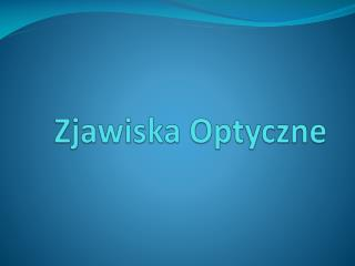 Zjawiska Optyczne