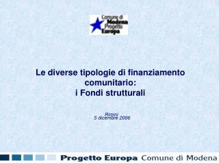Le diverse tipologie di finanziamento comunitario: i Fondi strutturali