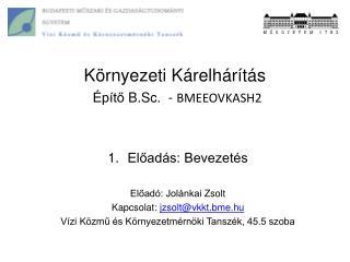 K�rnyezeti K�relh�r�t�s  �p�t?  B.Sc .  -  BMEEOVKASH2