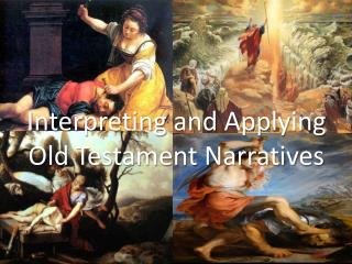Interpreting and Applying Old Testament Narratives