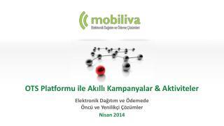 OTS Platformu ile Akıllı Kampanyalar & Aktiviteler