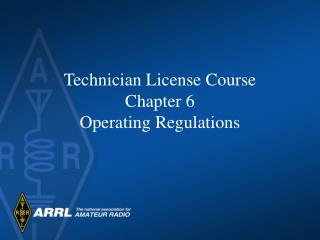 Technician License Course Chapter 6 Operating Regulations